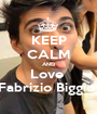 KEEP CALM AND Love  Fabrizio Biggio  - Personalised Poster A1 size