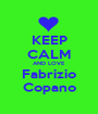 KEEP CALM AND LOVE  Fabrizio  Copano - Personalised Poster A1 size