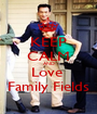 KEEP CALM AND Love  Family Fields - Personalised Poster A1 size