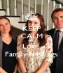 KEEP CALM AND Love  Family Hastings - Personalised Poster A1 size