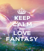 KEEP CALM AND LOVE FANTASY - Personalised Poster A1 size