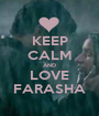KEEP CALM AND LOVE FARASHA - Personalised Poster A1 size