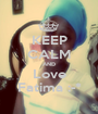 KEEP CALM AND Love Fatima :-* - Personalised Poster A1 size