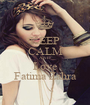 KEEP CALM AND Love Fatima Zahra - Personalised Poster A1 size