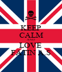 KEEP CALM AND LOVE  FATIN A.S - Personalised Poster A1 size