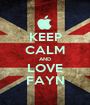 KEEP CALM AND LOVE FAYN - Personalised Poster A1 size
