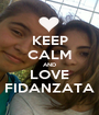 KEEP CALM AND LOVE FIDANZATA - Personalised Poster A1 size
