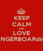 KEEP CALM AND LOVE FINGERBOARding - Personalised Poster A1 size