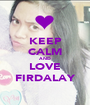 KEEP CALM AND LOVE FIRDALAY - Personalised Poster A1 size