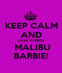 KEEP CALM AND LOVE FITNESS  MALIBU BARBIE! - Personalised Poster A1 size