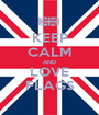 KEEP CALM AND LOVE FLAGS - Personalised Poster A1 size