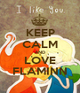 KEEP CALM AND LOVE FLAMINN - Personalised Poster A1 size