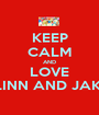 KEEP CALM AND LOVE FLINN AND JAKE  - Personalised Poster A1 size