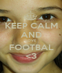 KEEP CALM AND LOVE FOOTBAL <3 - Personalised Poster A1 size