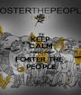 KEEP CALM AND LOVE FOSTER THE  PEOPLE - Personalised Poster A1 size