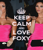 KEEP CALM AND LOVE FOXY - Personalised Poster A1 size