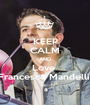 KEEP CALM AND Love  Francesco Mandelli  - Personalised Poster A1 size
