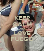 KEEP CALM AND LOVE FUEGO - Personalised Poster A1 size