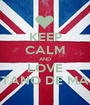 KEEP CALM AND LOVE GAETANO DE MARCO - Personalised Poster A1 size