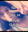 KEEP CALM AND LOVE GAIL - Personalised Poster A1 size