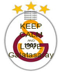 KEEP CALM AND LOVE Galatasaray - Personalised Poster A1 size