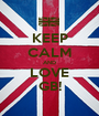 KEEP CALM AND LOVE GB! - Personalised Poster A1 size