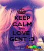 KEEP CALM AND LOVE  GENT :3 - Personalised Poster A1 size