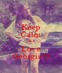 Keep Calm and Love Georgii<3 - Personalised Poster A1 size