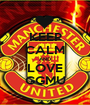 KEEP CALM AND LOVE GGMU - Personalised Poster A1 size
