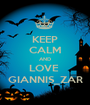 KEEP CALM AND LOVE  GIANNIS_ZAR - Personalised Poster A1 size