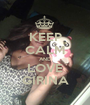 KEEP CALM AND LOVE GIRINA - Personalised Poster A1 size
