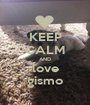 KEEP CALM AND love gismo - Personalised Poster A1 size