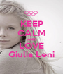 KEEP CALM AND LOVE Giulia Leni - Personalised Poster A1 size