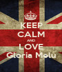 KEEP CALM AND LOVE Gloria Melu - Personalised Poster A1 size