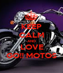 KEEP CALM AND LOVE GO!! MOTOS - Personalised Poster A1 size