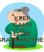 KEEP CALM AND LOVE GRANDMOTHER - Personalised Poster A1 size