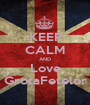 KEEP CALM AND Love GrotaFetelor - Personalised Poster A1 size