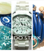 KEEP CALM AND LOVE GUIDO STERK - Personalised Poster A1 size
