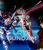 KEEP CALM AND LOVE GUNDAM - Personalised Poster A1 size