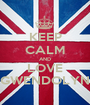 KEEP CALM AND LOVE GWENDOLYN - Personalised Poster A1 size
