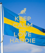 KEEP CALM AND LOVE HADDIE - Personalised Poster A1 size