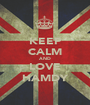 KEEP CALM AND LOVE HAMDY - Personalised Poster A1 size