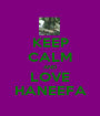 KEEP CALM AND LOVE HANEEFA - Personalised Poster A1 size