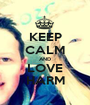 KEEP CALM AND LOVE HARM - Personalised Poster A1 size
