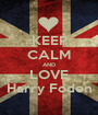 KEEP CALM AND LOVE Harry Foden - Personalised Poster A1 size