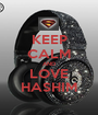 KEEP CALM AND LOVE HASHIM - Personalised Poster A1 size