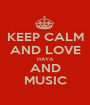 KEEP CALM AND LOVE HAYA AND MUSIC - Personalised Poster A1 size