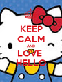 KEEP CALM AND LOVE  HELLO - Personalised Poster A1 size