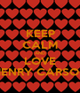 KEEP CALM AND LOVE HENRY CARSON - Personalised Poster A1 size