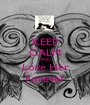 KEEP CALM AND Love Her Forever - Personalised Poster A1 size